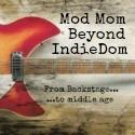 Mod Mom Beyond IndieDom